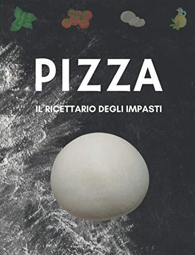 IL RICETTARIO PER GLI IMPASTI DELLA PIZZA. 60 pagine da compilare con le ricette dettagliate dei tuoi impasti.