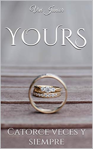 Yours : Catorce veces y siempre de Vivi Junior