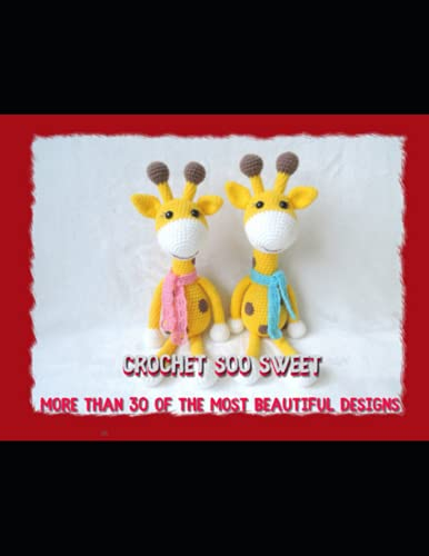 Crochet Soo Sweet More Than 30 Of The Most Beautiful Designs