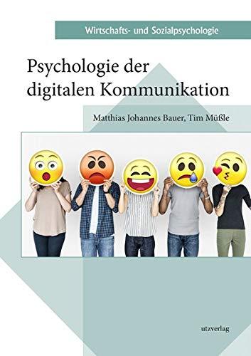 Psychologie der digitalen Kommunikation (Wirtschafts- und Sozialpsychologie)