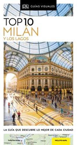 TOP 10 MILÁN Y LOS LAGOS: La guía que descubre lo mejor de cada ciudad (GUIAS TOP10)