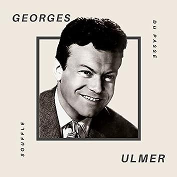 Georges Ulmer - Souffledu du Passé