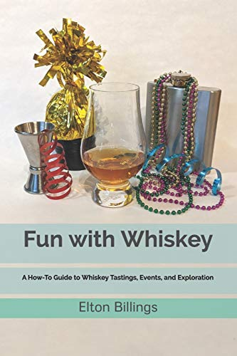 Fun with Whiskey: A How-To Guide to Whiskey Tastings, Events, and Exploration