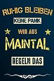 Ruhig bleiben keine Panik wir aus MAINTAL regeln das: Notizbuch | Journal | Tagebuch | Linierte Seite (German Edition)