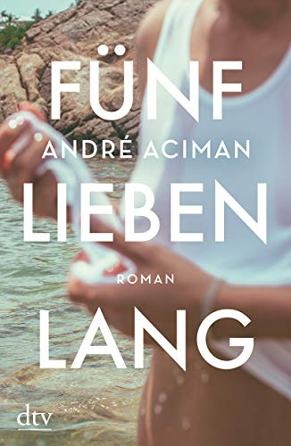 Fünf Lieben lang: Roman