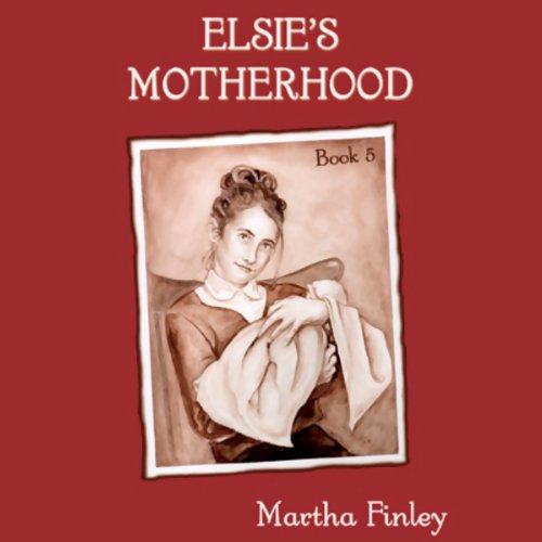Elsie's Motherhood audiobook cover art