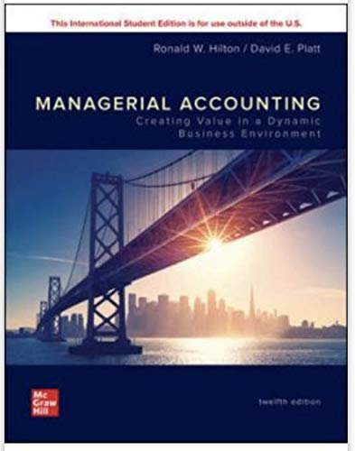 Compare Textbook Prices for Managerial Accounting: Creating Value in a Dynamic Business Environment 12 Edition ISBN 9781260566390 by Hilton, Ronald,Platt, David