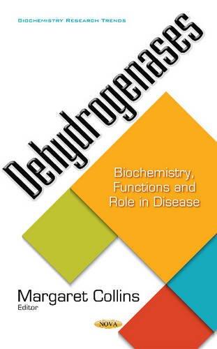 Dehydrogenases: Biochemistry, Functions & Role in Disease (Biochemistry Research Trends)