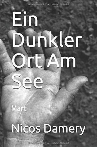 Ein Dunkler Ort Am See: Mart (German Edition)
