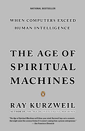The Age of Spiritual Machines: When Computers Exceed...