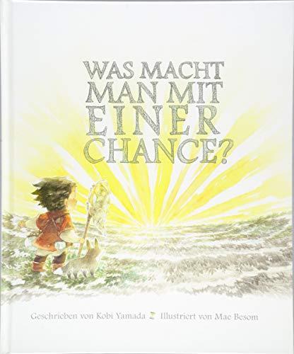 Was macht man mit einer Chance?: Das besondere Kinderbuch ab 6 Jahren