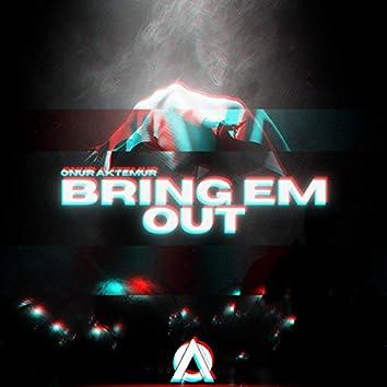 Bring Em Out
