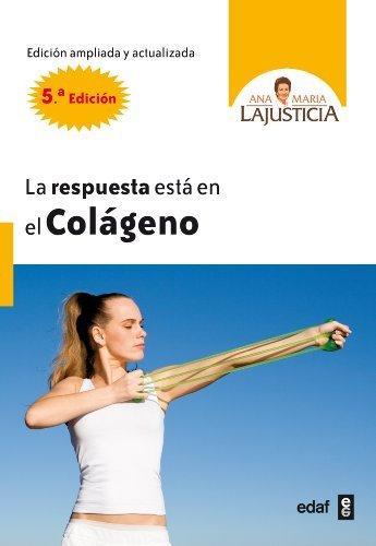 La respuesta esta en el colageno (Spanish Edition) by Ana Maria Lajusticia...