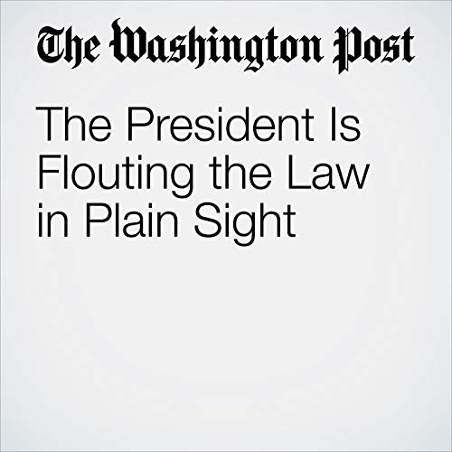 The President Is Flouting the Law in Plain Sight copertina