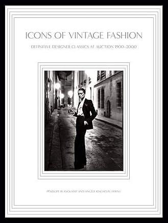 ICONS of Vintage Fashion: Definitive Designer Classics at Auction, 1900-2000