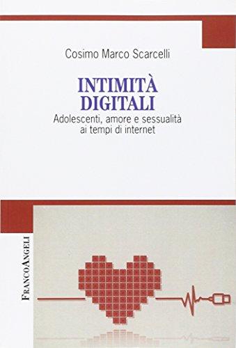 Intimità digitali. Adolescenti, amore e sessualità ai tempi di internet