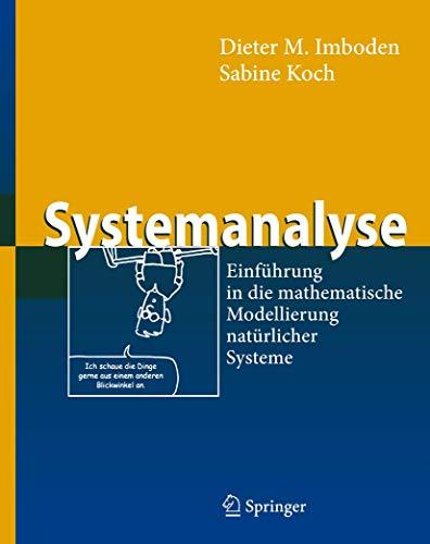 Systemanalyse: Einführung in die mathematische Modellierung natürlicher Systeme (Springer-Lehrbuch)