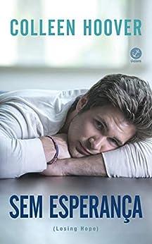 Sem esperança - Hopeless - vol. 2 (Portuguese Edition) by [Colleen Hoover]