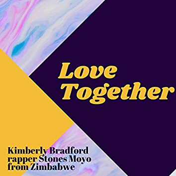 Love Together (feat. Stones Moyo)