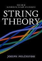 String Theory, Vol. 2 (Cambridge Monographs on Mathematical Physics)