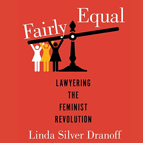 Fairly Equal: Lawyering the Feminist Revolution cover art