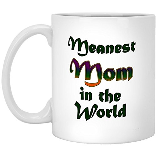 Worlds Best Mom Mug - meanest mom in the world - Gag Gifts idea for Woman, Mom, Grandma, Wife - Colorful Coffee mug for Mother - Expecting Mothers Day Gifts - 11Oz tea cup White
