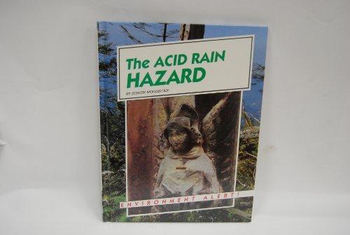 The Acid Rain Hazard (Environment Alert)