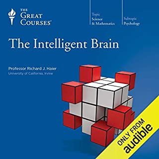 The Intelligent Brain                   By:                                                                                                                                 Richard J. Haier,                                                                                        The Great Courses                               Narrated by:                                                                                                                                 Richard J. Haier                      Length: 8 hrs and 43 mins     32 ratings     Overall 4.4