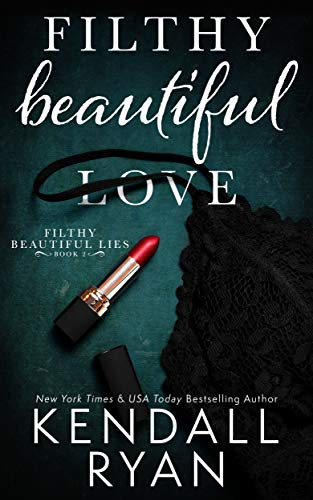 Filthy Beautiful Love (Filthy Beautiful Lies Book 2) (English Edition)