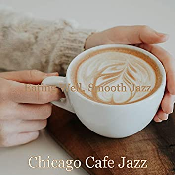 Eating Well, Smooth Jazz