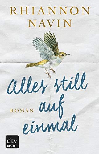 Alles still auf einmal: Roman