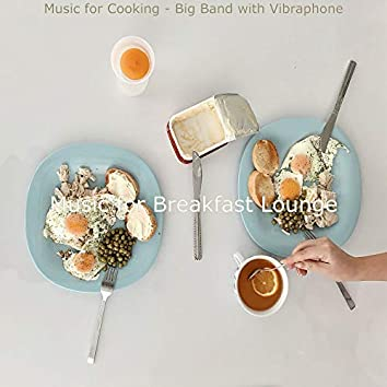 Music for Cooking - Big Band with Vibraphone