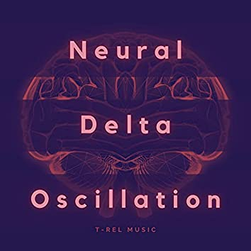 Neural Delta Oscillation