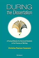 During the Dissertation: A Textual Mentor for Doctoral Students in the Process of Writing