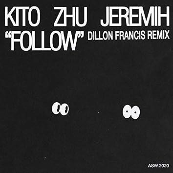 Follow (Dillon Francis Remix)