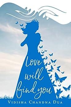 Love Will Find You by [Vidisha Chandna Dua, Nada Orlic]