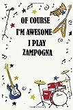 Of course i'm awesome i play ZAMPOGNA: Blank Lined Journal Notebook, Funny ZAMPOGNA Notebook, ZAMPOGNA notebook, ZAMPOGNA Journal, Ruled, Writing Book, Notebook for ZAMPOGNA lovers, ZAMPOGNA gifts