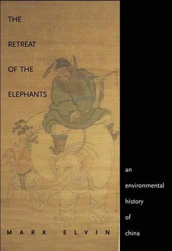 The Retreat of the Elephants: An Environmental History of China