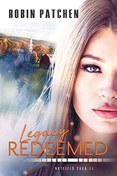Legacy Redeemed (Nutfield Saga Book 11) by [Robin Patchen]