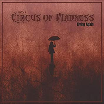Guto's Circus Of Madness - Living Again