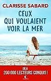 Ceux qui voulaient voir la mer (Littérature) - Format Kindle - 9782368124123 - 12,99 €