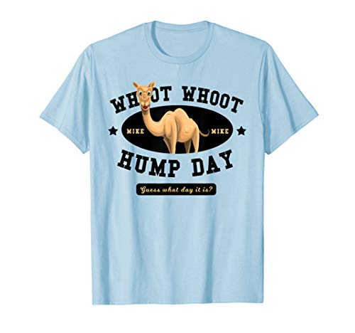 Hump Day Shirt Guess What Day It Is - funny shirt! T-Shirt
