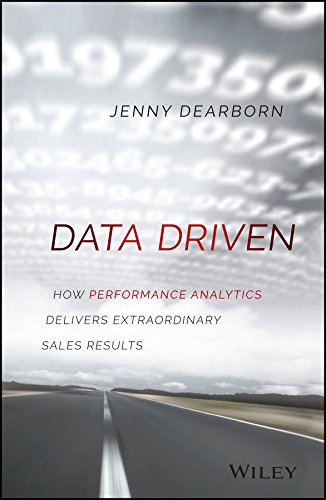 Data Driven: How Performance Analytics Delivers Extraordinary Sales Results (English Edition)