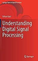 Understanding Digital Signal Processing (Springer Topics in Signal Processing)