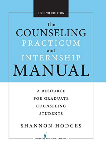 The Counseling Practicum And Internship Manual Second Edition A Resource For Graduate Counseling Students
