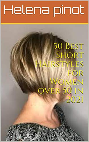 50 Best Short Hairstyles for Women over 50 in 2021