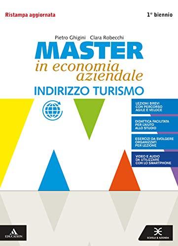 Master in economia aziendale. Volume + saperi di base 1° bn turismo. Per gli Ist. tecnici e professionali. Con e-book. Con espansione online