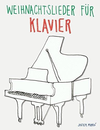 Weihnachtslieder für Klavier: Leichte Lieder!