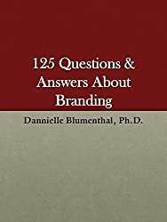 125 Questions & Answers About Branding