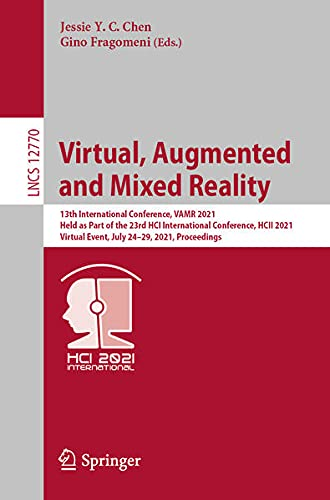 Virtual, Augmented and Mixed Reality: 13th International Conference, VAMR 2021, Held as Part of the 23rd HCI International Conference, HCII 2021, ... Applications, incl. Internet/Web, and HCI)